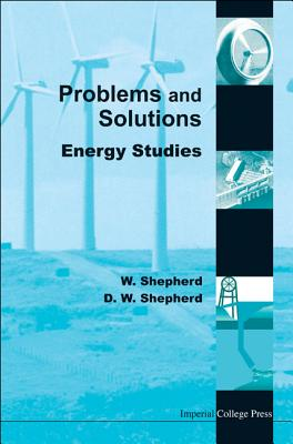 Problems and Solutions: Energy Studies - Shepherd, W, and Shepherd, D W
