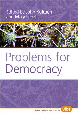 Problems for Democracy - Kultgen, John, and Lenzi, Mary