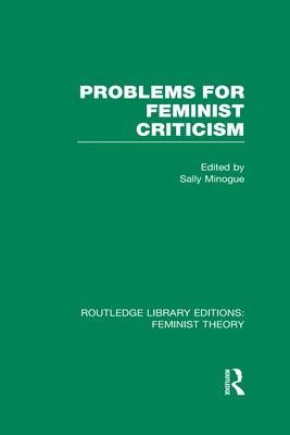 Problems for Feminist Criticism - Minogue, Sally, Dr. (Editor)