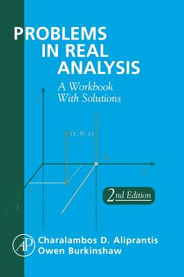 Problems in Real Analysis - Aliprantis, Charalambos D, and Burkinshaw, Owen