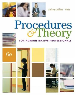 Procedures & Theory for Administrative Professionals - Fulton-Calkins, Patsy, and Stulz, Karin M