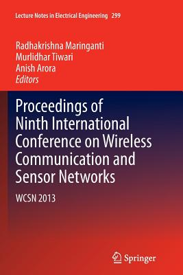 Proceedings of Ninth International Conference on Wireless Communication and Sensor Networks: Wcsn 2013 - Maringanti, Radhakrishna (Editor)