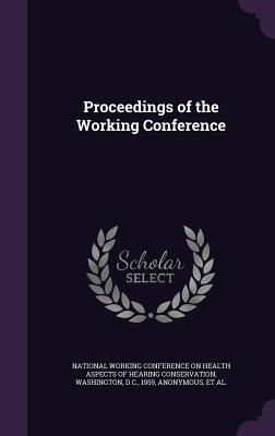 Proceedings of the Working Conference - National Working Conference on Health as (Creator), and American Academy of Opthalmology and Oto (Creator)