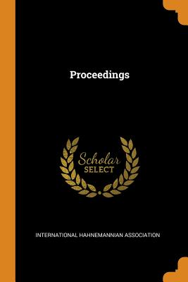 Proceedings - Association, International Hahnemannian
