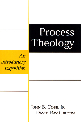 Process Theology - Cobb Jr, John B, and Griffin, David Ray