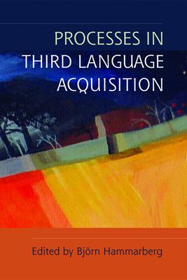 Processes in Third Language Acquisition - Hammarberg, Bjorn, Professor