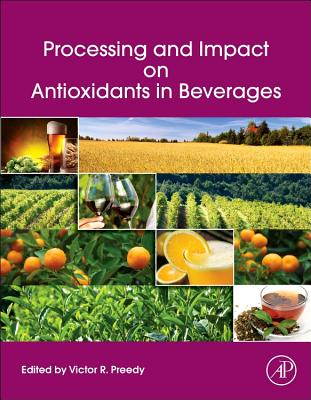 Processing and Impact on Antioxidants in Beverages - Preedy, Victor R (Editor)