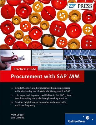 Procurement with SAP MM - Practical Guide - Chudy, Matt, and Castedo, Luis