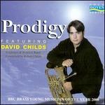 Prodigy - David N. Childs (euphonium); David N. Childs (trombone); John Wilson (piano); The Brighouse & Rastrick Band