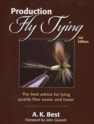 Production Fly Tying - Best, A K