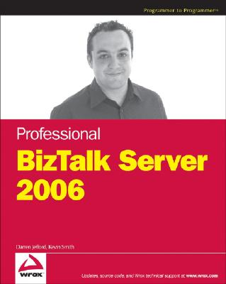 Professional BizTalk Server 2006 - Jefford, Darren, and Smith, Kevin B, and Fairweather, Ewan