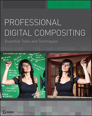 Professional Digital Compositing: Essential Tools and Techniques - Lanier, Lee