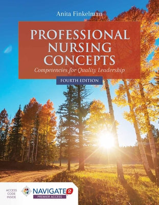 Professional Nursing Concepts: Competencies for Quality Leadership - Finkelman, Anita