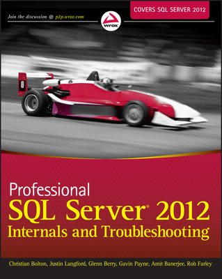 Professional SQL Server 2012 Internals and Troubleshooting - Bolton, Christian, and Langford, Justin, and Berry, Glenn