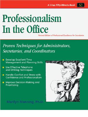 Professionalism in the Office - Manning, Marilyn, PH.D.