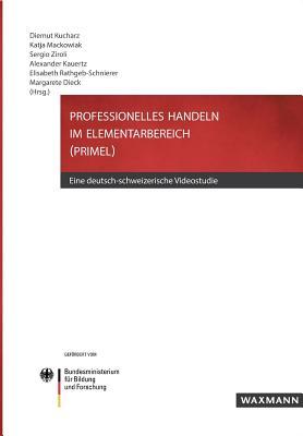Professionelles Handeln Im Elementarbereich (Primel) - Kucharz, Diemut (Editor), and Mackowiak, Katja (Editor), and Ziroli, Sergio (Editor)