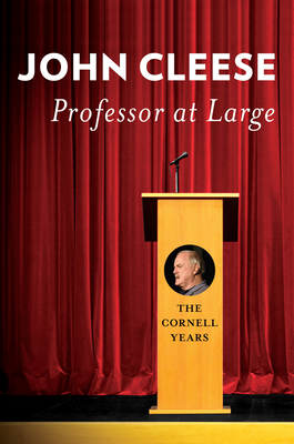 Professor at Large: The Cornell Years - Cleese, John