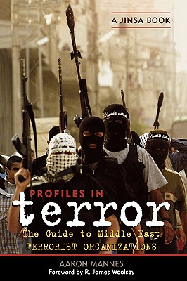 Profiles in Terror: A Guide to Middle East Terrorist Organizations - Mannes, Aaron