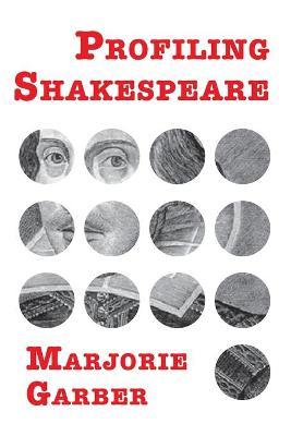 Profiling Shakespeare - Garber, Marjorie