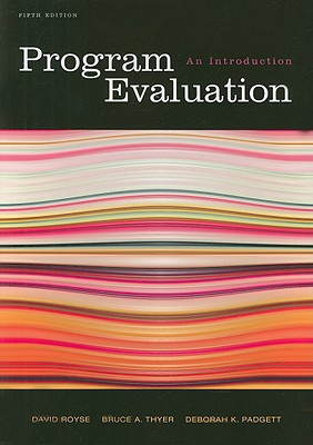 Program Evaluation: An Introduction - Royse, David, and Thyer, Bruce A, Dr., PhD, Lcsw, and Padgett, Deborah K