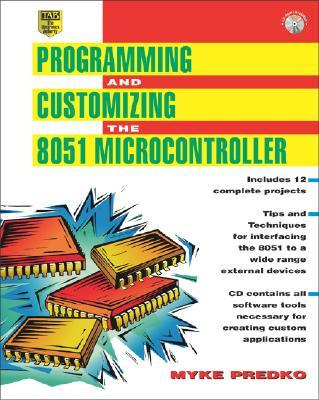Programming and Customizing the 8051 Microcontroller - Predko, Myke