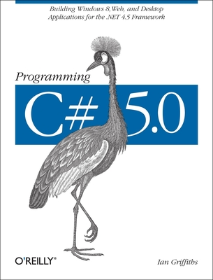 Programming C# 5.0 - Griffiths, Ian