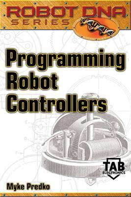 Programming Robot Controllers - Predko, Myke