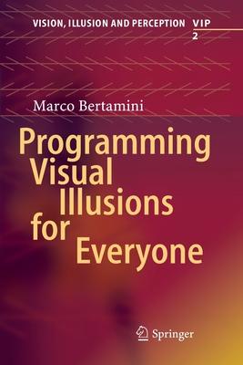 Programming Visual Illusions for Everyone - Bertamini, Marco