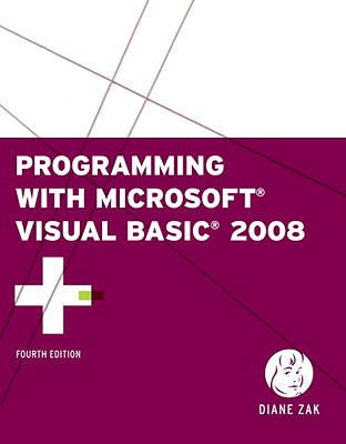Programming with Microsoft Visual Basic 2008 - Zak, Diane