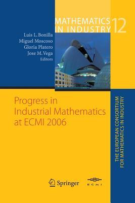 Progress in Industrial Mathematics at ECMI 2006 - Bonilla, Luis L (Editor)