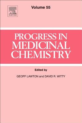 Progress in Medicinal Chemistry: Volume 55 - Lawton, G. (Series edited by), and Witty, David R. (Series edited by)