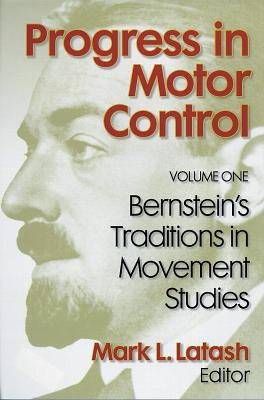 Progress in Motor Control Vol 1 Bernstein Trdntns in Movmnt Stdy - Latash, Mark