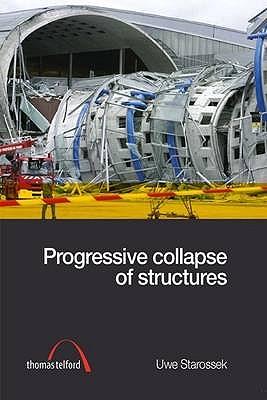 Progressive Collapse of Structures - Starossek, Uwe