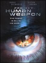 Project Human Weapon