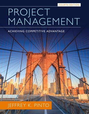 Project Management: Achieving Competitive Advantage - Pinto, Jeffrey K, PhD