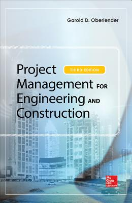 Project Management for Engineering and Construction - Oberlender, Garold (Gary) D