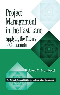 Project Management in the Fast Lane - Newbold, Robert C