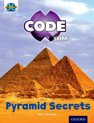 Project X CODE Extra: Purple Book Band, Oxford Level 8: Pyramid Peril: Pyramid Secrets - Penrose, Jane