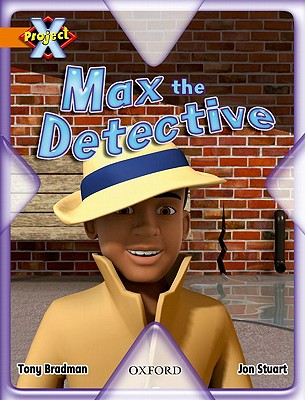 Project X: What a Waste: Max the Detective - Bradman, Tony