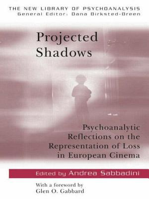 Projected Shadows: Psycholanalytic Reflections on the Representation of Loss in European Cinema - Sabbadini, Andrea (Editor)