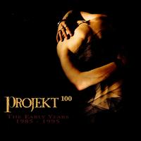 Projekt 100: The Early Years 1985-1995 - Various Artists