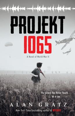 Projekt 1065: A Novel of World War II - Gratz, Alan