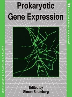 Prokaryotic Gene Expression - Baumberg, Simon (Editor)