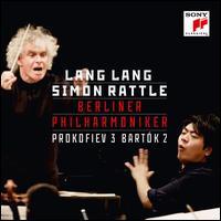 Prokofiev 3; Bartók 2 - Lang Lang (piano); Berlin Philharmonic Orchestra; Simon Rattle (conductor)