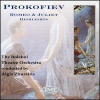 Prokofiev: Romeo & Juliet (Highlights) - Bolshoi Theater Orchestra; Algis Zhuraitis (conductor)