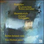 Prokofiev: Six Pieces from Romeo and Juliet; Shostakovich: Preludes; Viola Sonata