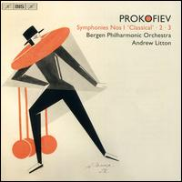 Prokofiev: Symphonies Nos. 1 'Classical', 2, 3 - Bergen Philharmonic Orchestra; Andrew Litton (conductor)