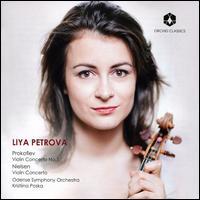 Prokofiev: Violin Concerto No. 1; Nielsen: Violin Concerto - Liya Petrova (violin); Odense Symphony Orchestra; Kristiina Poska (conductor)