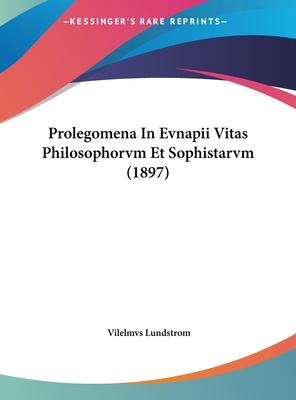 Prolegomena in Evnapii Vitas Philosophorvm Et Sophistarvm (1897) - Lundstrom, Vilelmvs