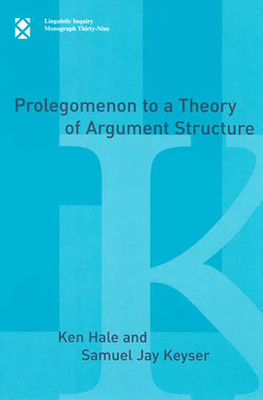 Prolegomenon to a Theory of Argument Structure - Hale, Ken